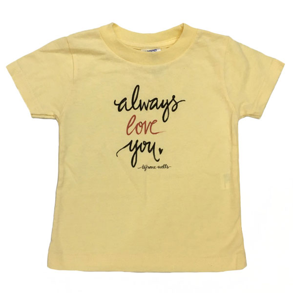 Always Love You Toddler Tee