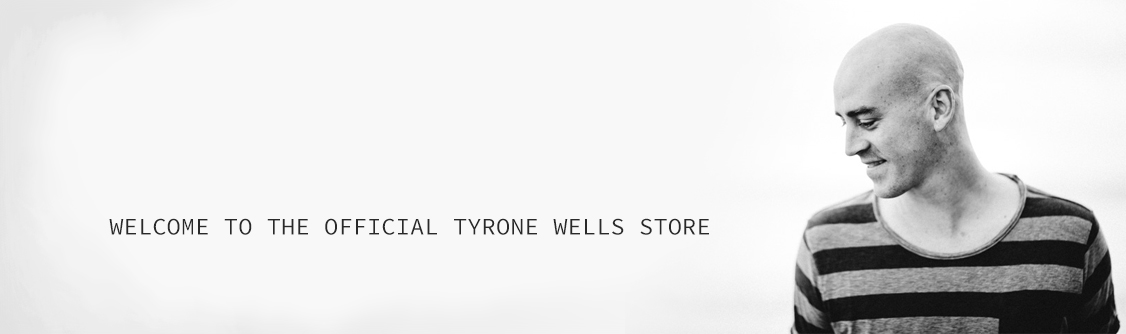 Welcome to the Tyrone Wells Official Store!